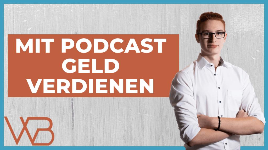 Mit Podcast Geld verdienen